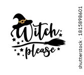 witch please   funny halloween... | Shutterstock .eps vector #1815898601