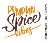 pumpkin spice vibes   hand... | Shutterstock .eps vector #1817125091