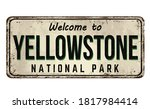 Welcome To Yellowstone Vintage...