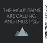 the mountains are calling and i ... | Shutterstock .eps vector #181912064