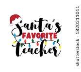 santa's favorite teacher ... | Shutterstock .eps vector #1820211011