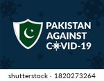 Pakistan Against Covid-19 Campaign - Vector Flat Design Illustration : Suitable for World Theme, Health / Medical Theme, Humanity Theme, Infographics and Other Graphic Related Assets.
