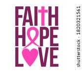 faith hope love  breast cancer  ...   Shutterstock .eps vector #1820321561
