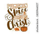 Pumpkin Spice And Jesus Christ  ...
