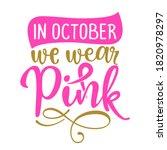 In October We Wear Pink  Breas...