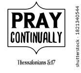 pray continually. bible verse...   Shutterstock .eps vector #1821340544