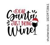 dear santa just bring wine ... | Shutterstock .eps vector #1823972861