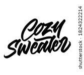 cozy sweater. handwritten...   Shutterstock .eps vector #1824322214