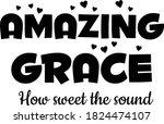 amazing grace  how sweet the... | Shutterstock .eps vector #1824474107