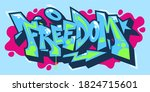 abstract word freedom graffiti... | Shutterstock .eps vector #1824715601