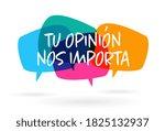 Tu Opinion Nos Importa  Your...