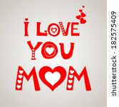 i love you mom  happy mother's... | Shutterstock .eps vector #182575409