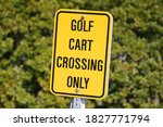 Sign Golf Cart Crossing Only