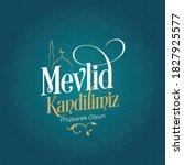 Mevlid Kandili. Islamic Holy...