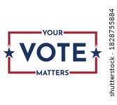 your vote matters graphic for... | Shutterstock .eps vector #1828755884