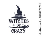 witches be crazy slogan...   Shutterstock .eps vector #1828929761