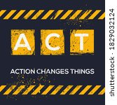 Act Mean  Action Changes Things ...