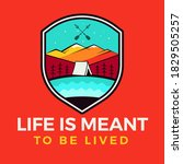 life is meant to be lived logo  ... | Shutterstock .eps vector #1829505257