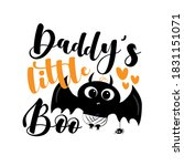 daddy's little boo  funny...   Shutterstock .eps vector #1831151071