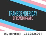 Transgender Day Of Remembrance. ...