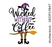 wicked without coffee  ... | Shutterstock .eps vector #1833915847