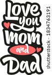 love you mom and dad hand drawn ... | Shutterstock .eps vector #1834763191