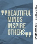 """""""beautiful minds inspire others""""... 