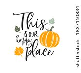 this is our happy place slogan... | Shutterstock .eps vector #1837150834