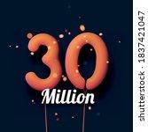 30 million sign orange balloons ... | Shutterstock .eps vector #1837421047