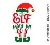 the elf made me do it   phrase...   Shutterstock .eps vector #1837845904