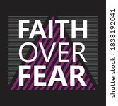 faith over fear typography t...   Shutterstock .eps vector #1838192041