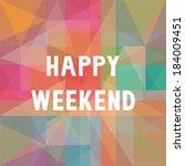 happy weekend letters on...   Shutterstock .eps vector #184009451