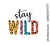 stay wild illustration with... | Shutterstock .eps vector #1840507477