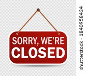 sorry we're closed sign in red...   Shutterstock .eps vector #1840958434