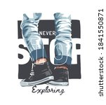 Never Stop Exploring Slogan...