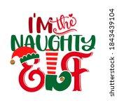 I Am The Naughty Elf   Phrase...