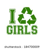 """i recycle girls"" t shirt... | Shutterstock . vector #184700009"