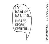 i'm hard of hearing. please... | Shutterstock .eps vector #1847076727