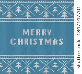christmas and new year knitted...   Shutterstock .eps vector #1847147701