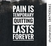 """Motivational Quote  """"pain Is..."""