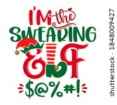 i am the swearing elf   phrase... | Shutterstock .eps vector #1848009427
