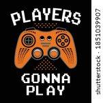 players gonna play  gamer. boys ... | Shutterstock .eps vector #1851039907