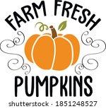 farm fresh pumpkins....   Shutterstock .eps vector #1851248527