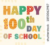happy 100th day of school....   Shutterstock .eps vector #1853062987