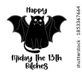 happy friday the 13th bitches... | Shutterstock .eps vector #1853367664
