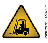 forklift warning sign  vector   Shutterstock .eps vector #185360279