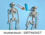 Skeletons With Cigarette On...