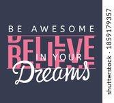 believe in your dreams slogan... | Shutterstock .eps vector #1859179357