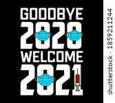 Goodbye 2020 Welcome 2021   T...