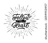 follow your heart   inscription ... | Shutterstock .eps vector #1859953957